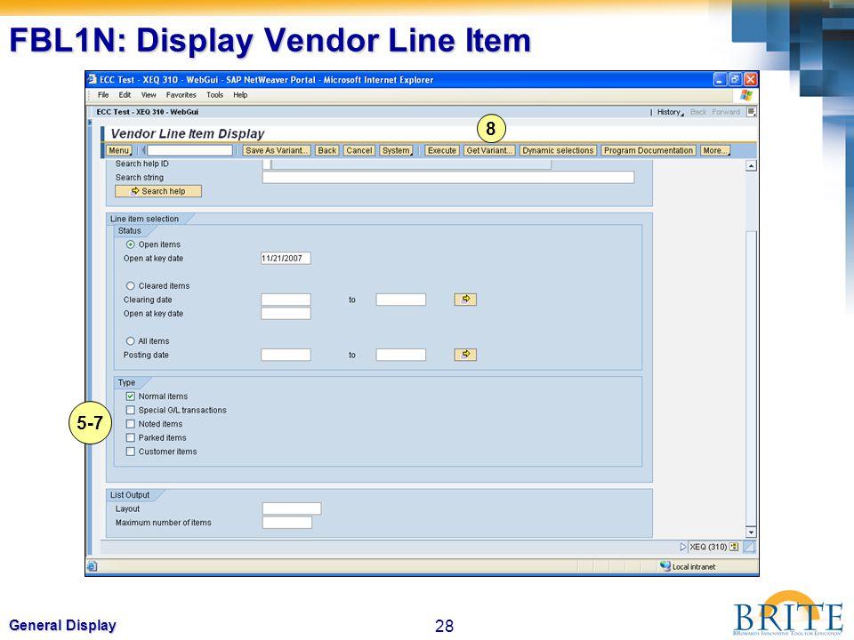 28 General Display FBL1N: Display Vendor Line Item 5-7 8