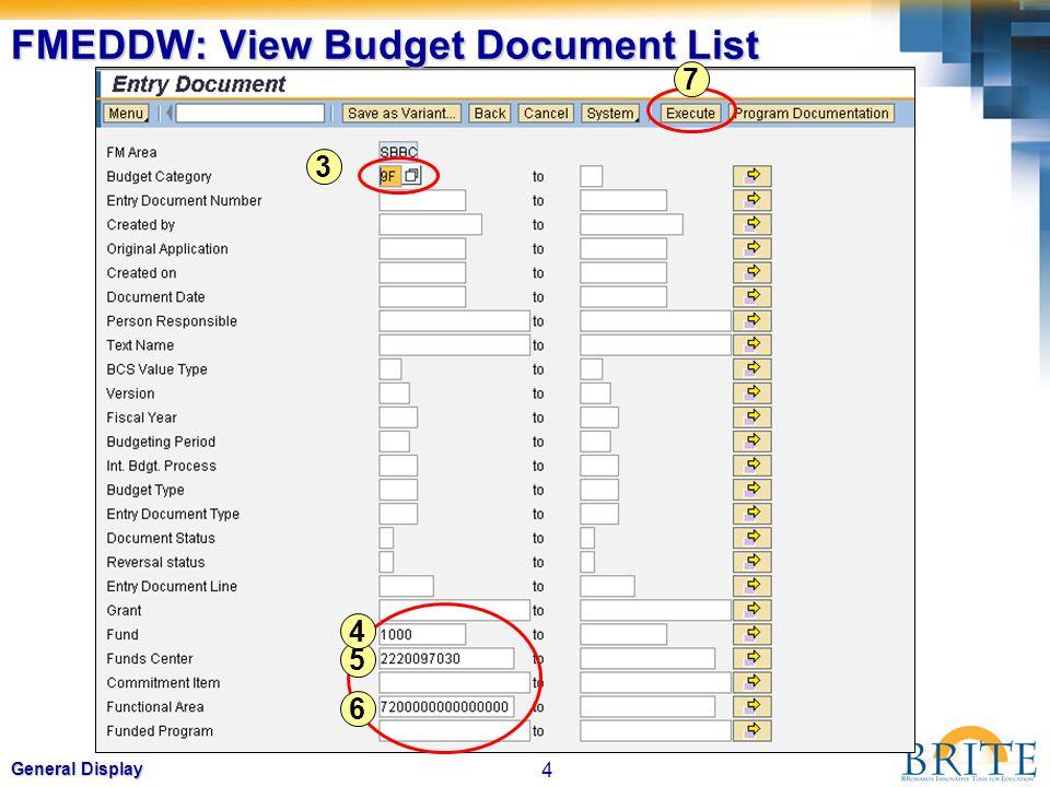 4 General Display FMEDDW: View Budget Document List 3 6 5 7 4