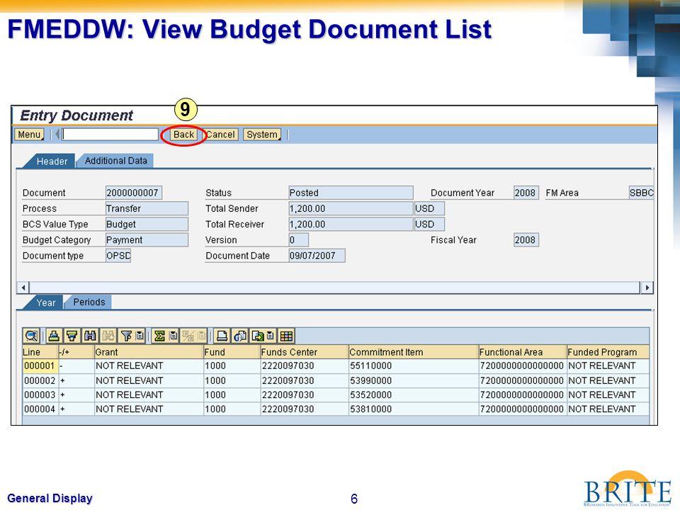 6 General Display FMEDDW: View Budget Document List 9
