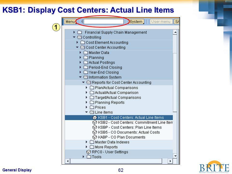 62 General Display KSB1: Display Cost Centers: Actual Line Items 1