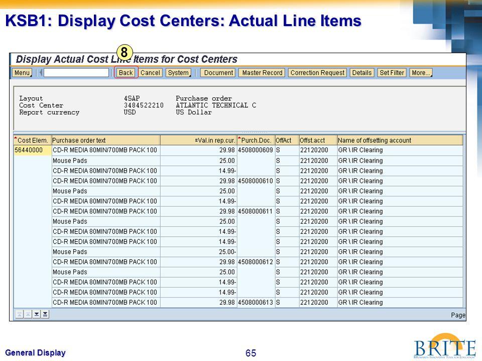 65 General Display KSB1: Display Cost Centers: Actual Line Items 8