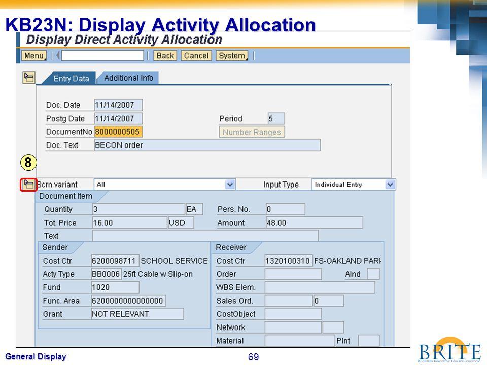 69 General Display 8 Activity Allocation KB23N: Display Activity Allocation