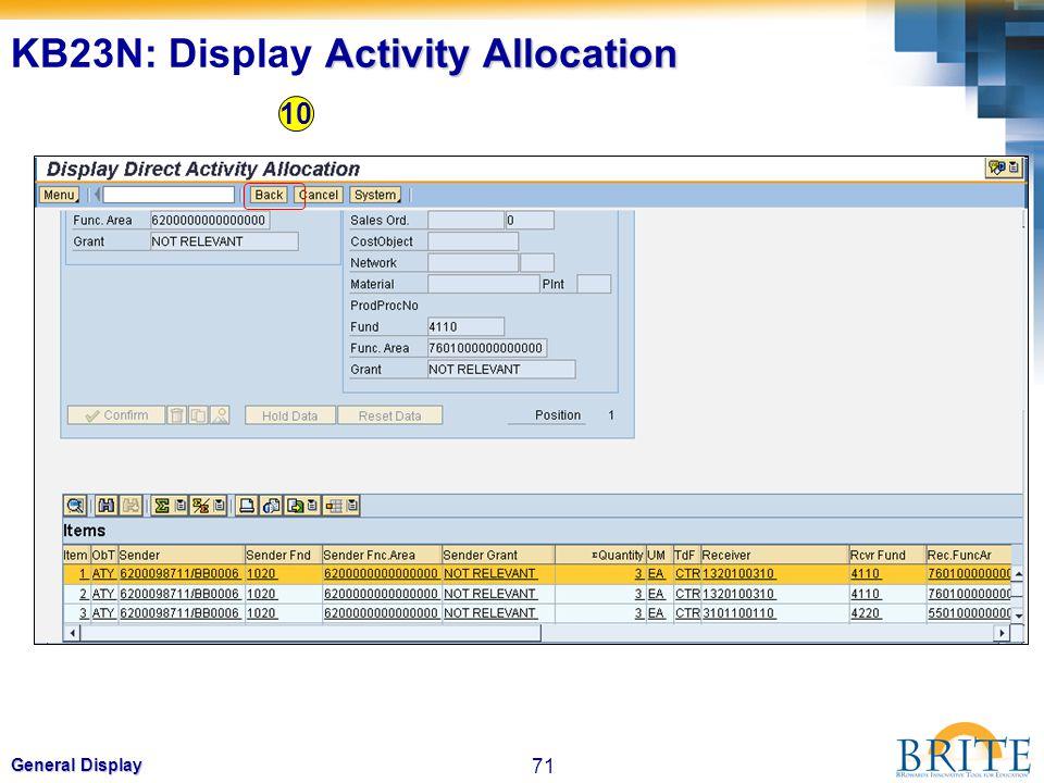 71 General Display 10 Activity Allocation KB23N: Display Activity Allocation