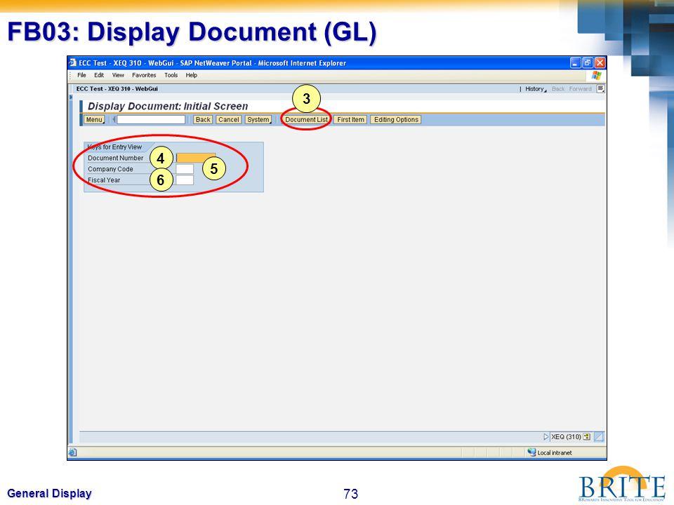73 General Display FB03: Display Document (GL) 4 5 6 3