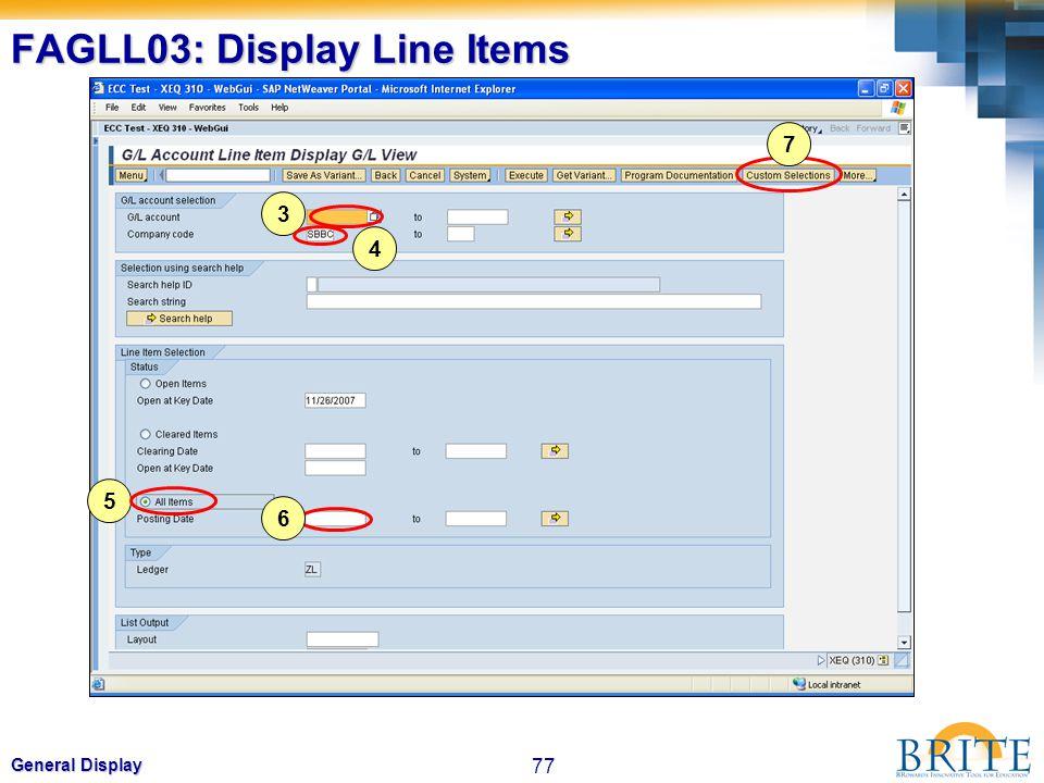 77 General Display FAGLL03: Display Line Items 3 4 5 7 6