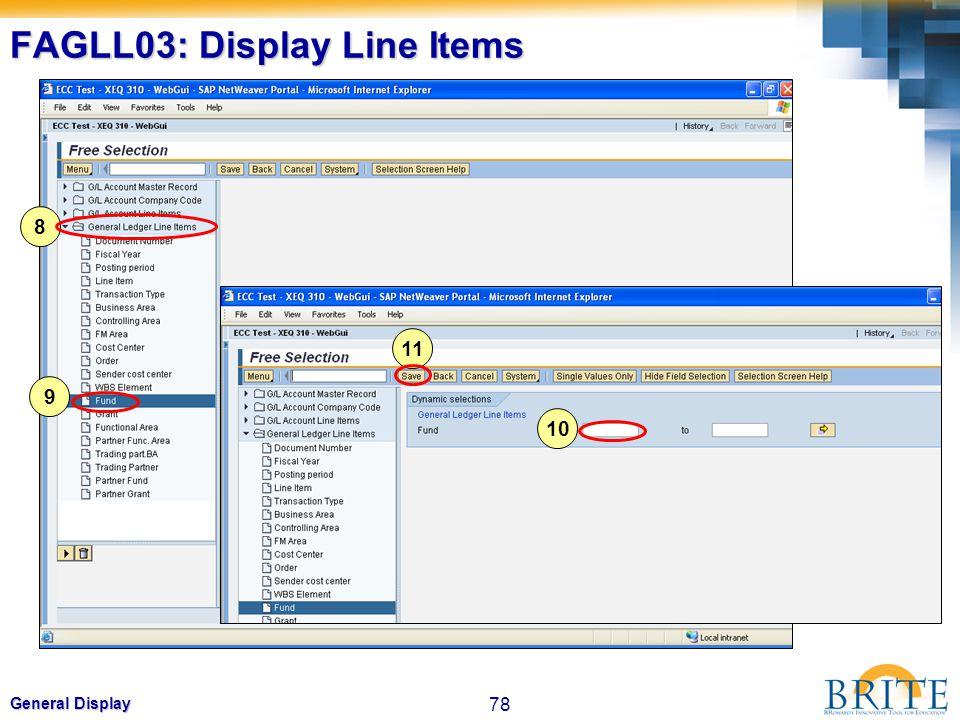 78 General Display FAGLL03: Display Line Items 9 8 10 11