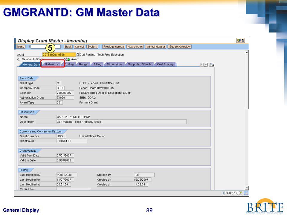 89 General Display GMGRANTD: GM Master Data 5