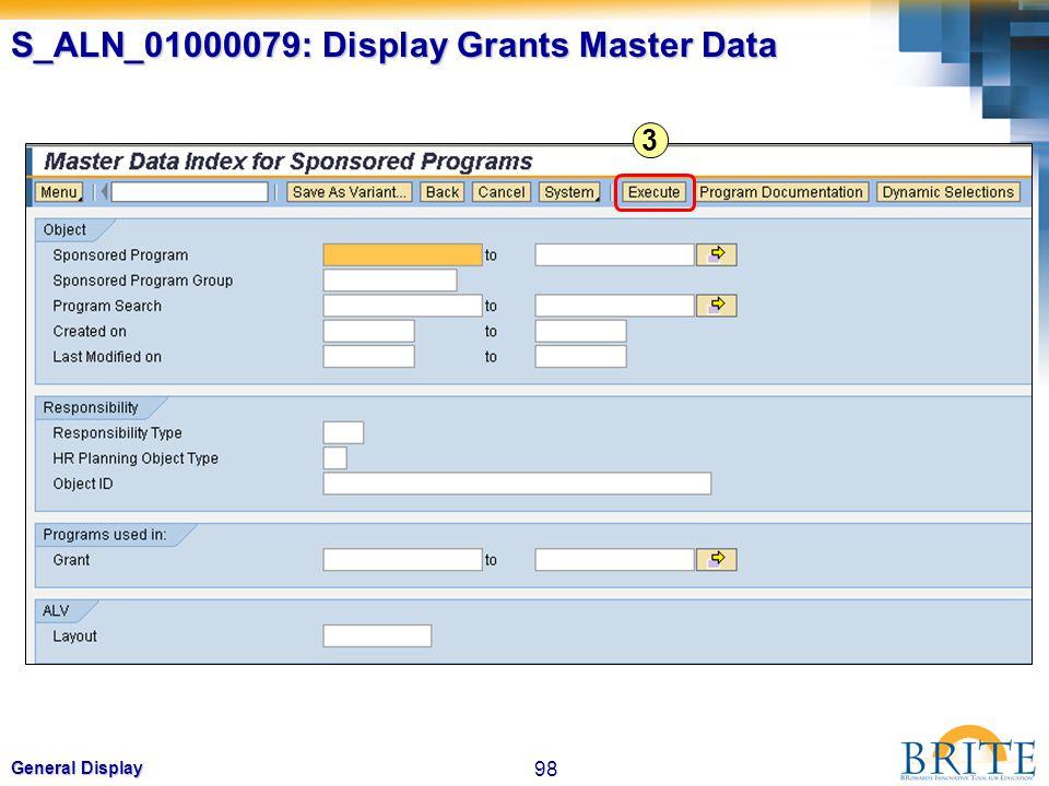 98 General Display S_ALN_01000079: Display Grants Master Data 3