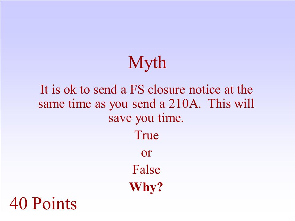 Myth It is ok to send a FS closure notice at the same time as you send a 210A.