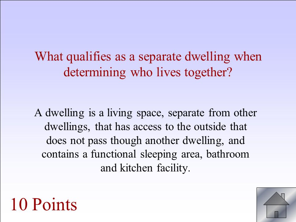 What qualifies as a separate dwelling when determining who lives together.
