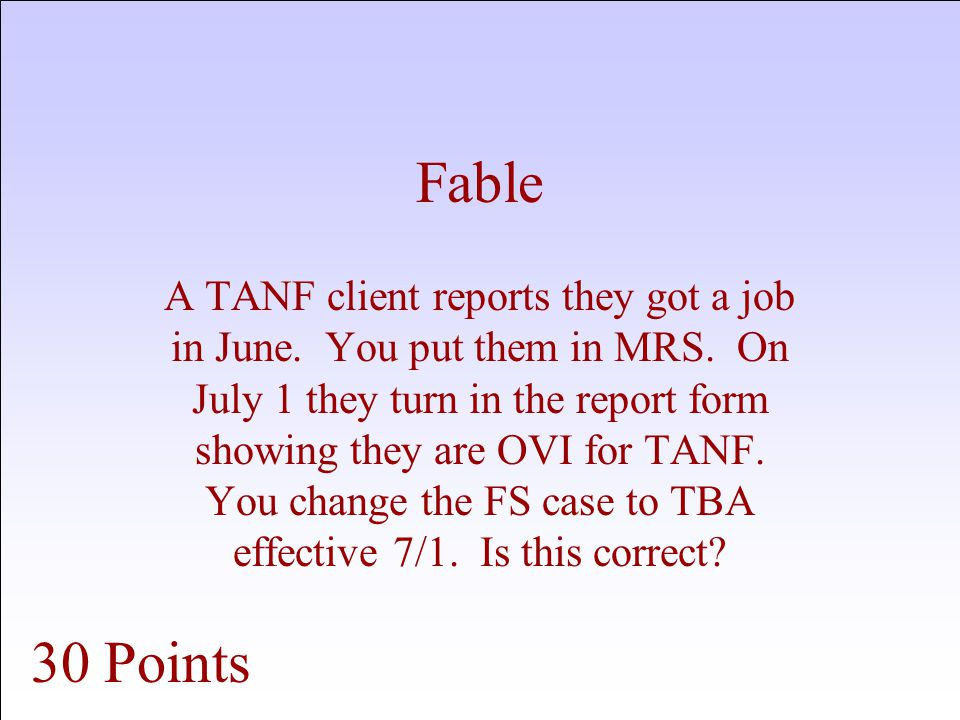 Fable A TANF client reports they got a job in June.