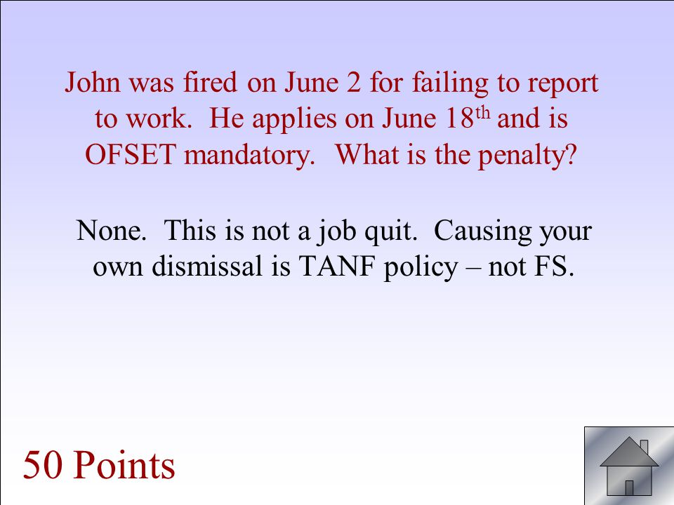 John was fired on June 2 for failing to report to work.
