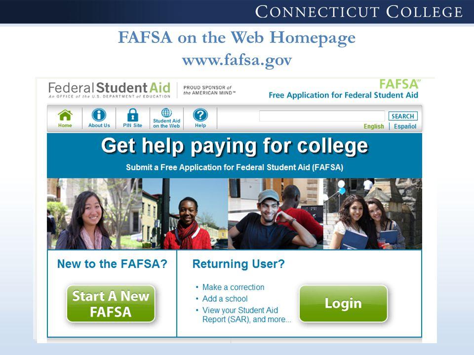 FAFSA on the Web Homepage www.fafsa.gov