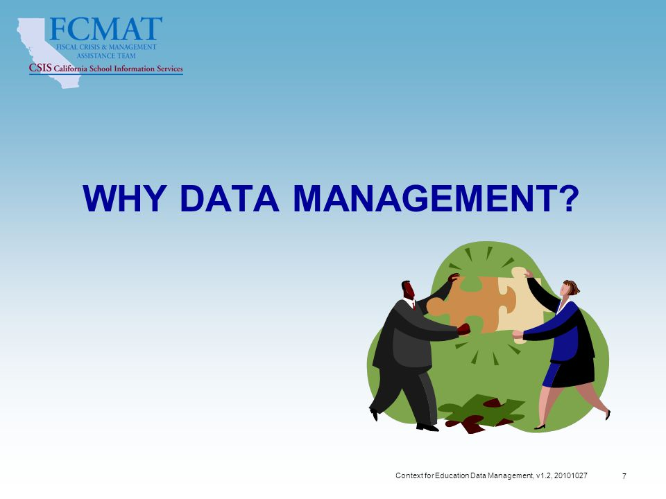 Context for Education Data Management, v1.2, 20101027 8 Key Concepts Data Management The management of all data/information in an organization.