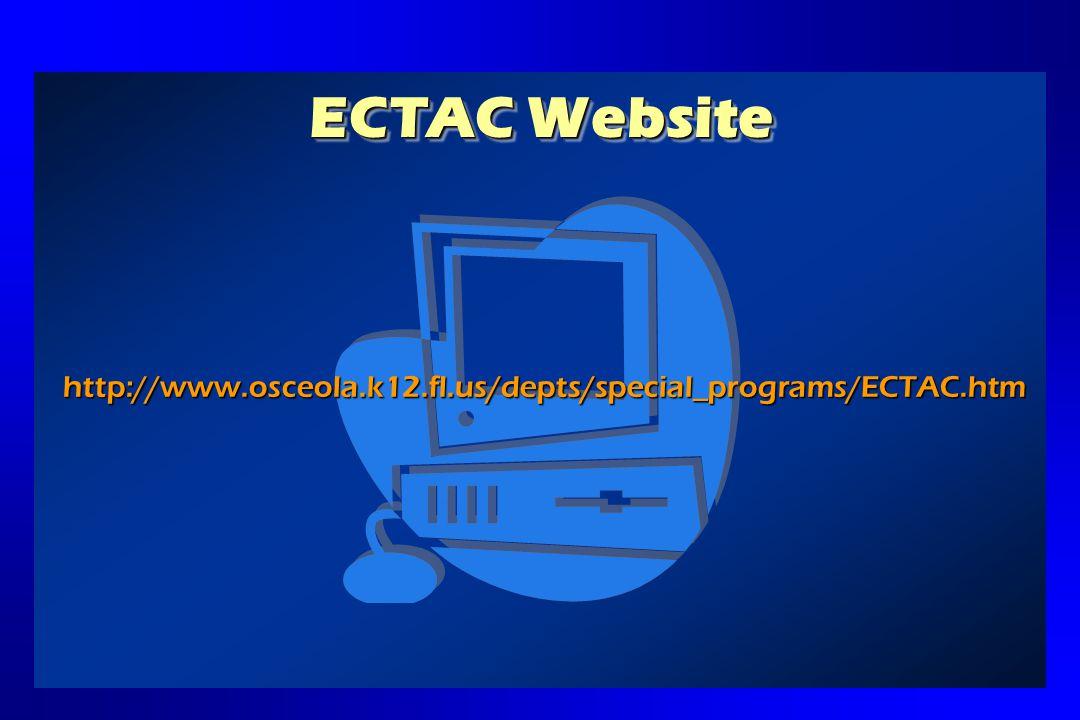 ECTAC Website http://www.osceola.k12.fl.us/depts/special_programs/ECTAC.htm