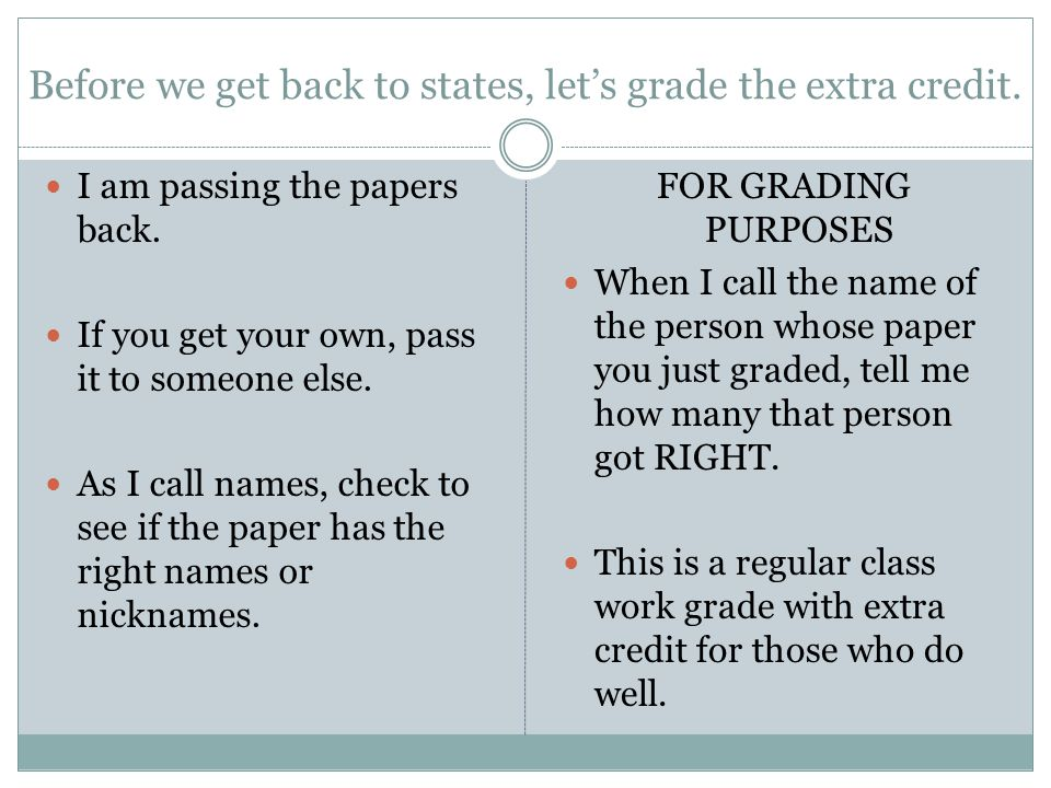 Before we get back to states, let's grade the extra credit.