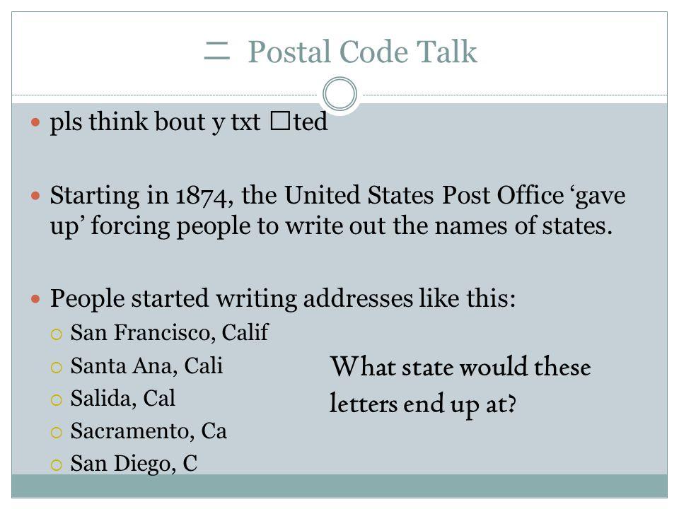二 Postal Code Talk In 1963, the United States Postal Service introduced Zone Improvement Plan codes to speed up mail service.