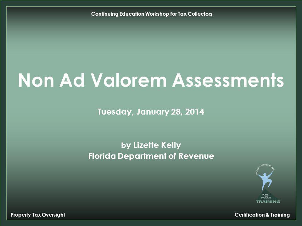 Property Tax Oversight Certification & Training Overview Ad Valorem vs.