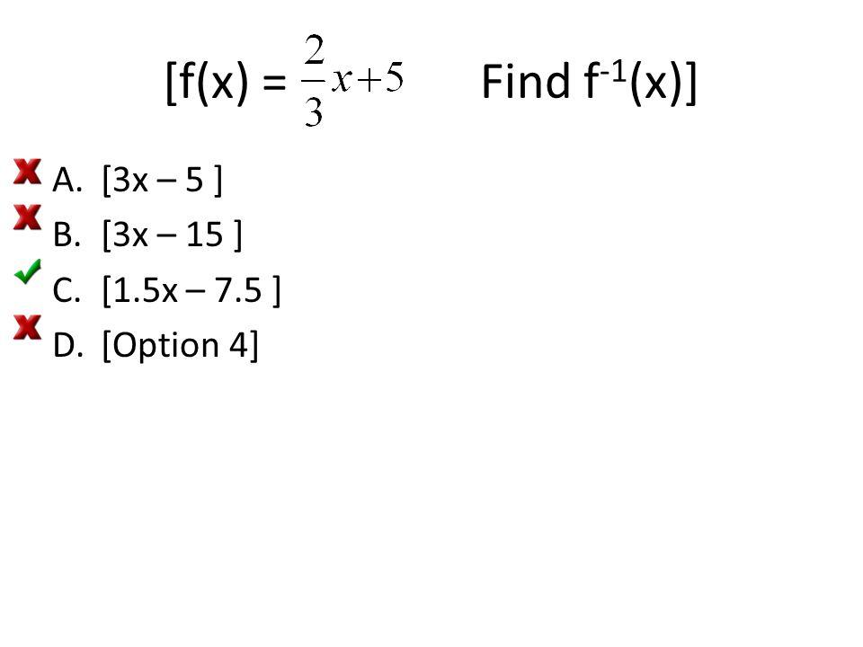 [h(x)= x 3 - 5. Find h -1 (x) ] A.[Option 1] B.[x 3 + 5 ] C.[Option 3] D.[Option 4]