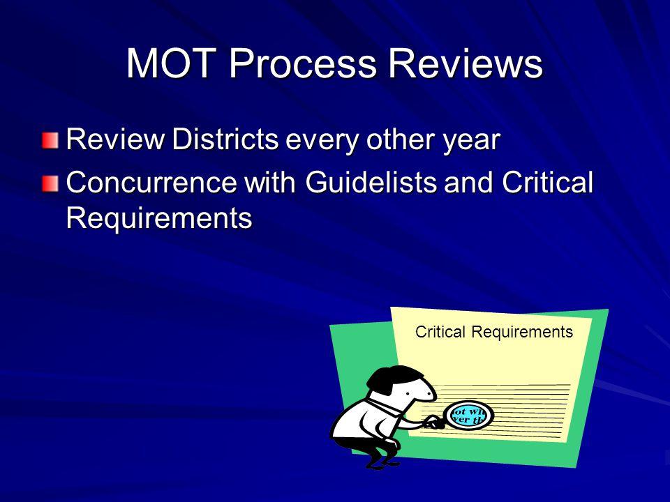 MOT Process Reviews (cont'd) Test pavement markings –Retroreflectivity –color