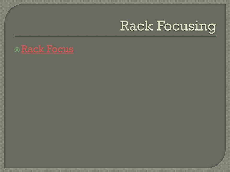  Rack Focus Rack Focus