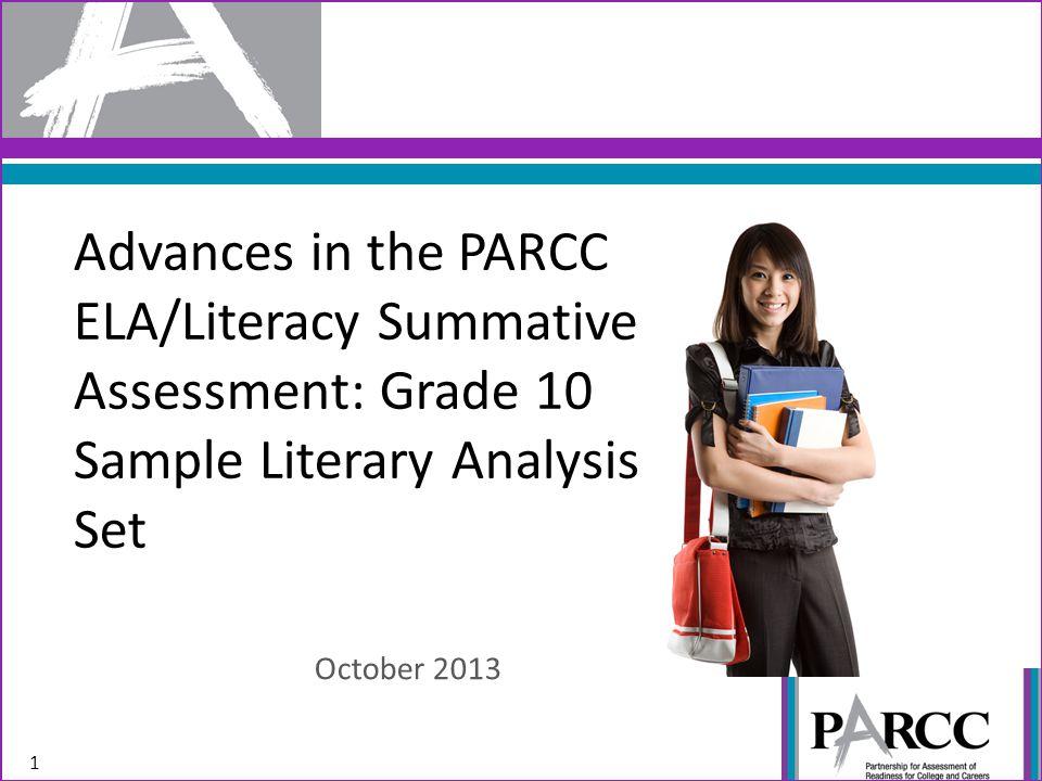 Advances in the PARCC ELA/Literacy Summative Assessment: Grade 10 Sample Literary Analysis Set October 2013 1