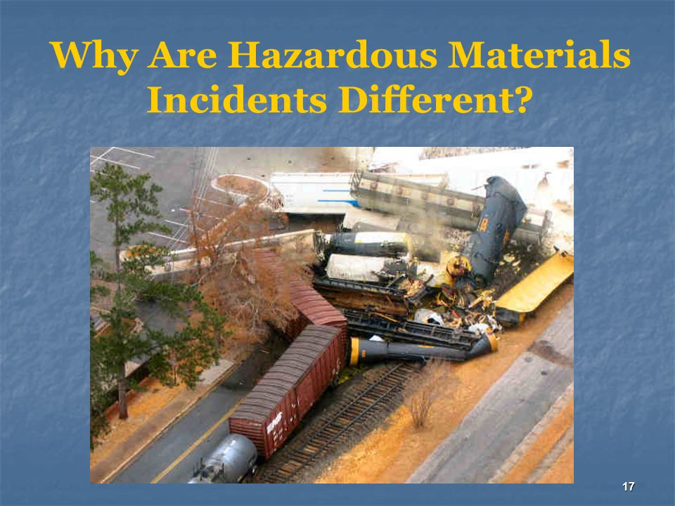 17 Why Are Hazardous Materials Incidents Different?