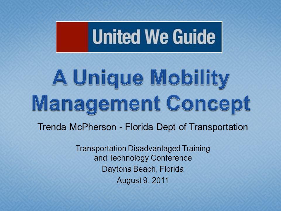 Trenda McPherson - Florida Dept of Transportation Transportation Disadvantaged Training and Technology Conference Daytona Beach, Florida August 9, 201