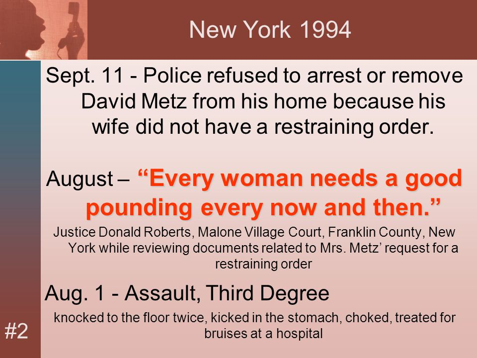 """#2 New York 1994 Sept. 11 - Police refused to arrest or remove David Metz from his home because his wife did not have a restraining order. """"Every woma"""