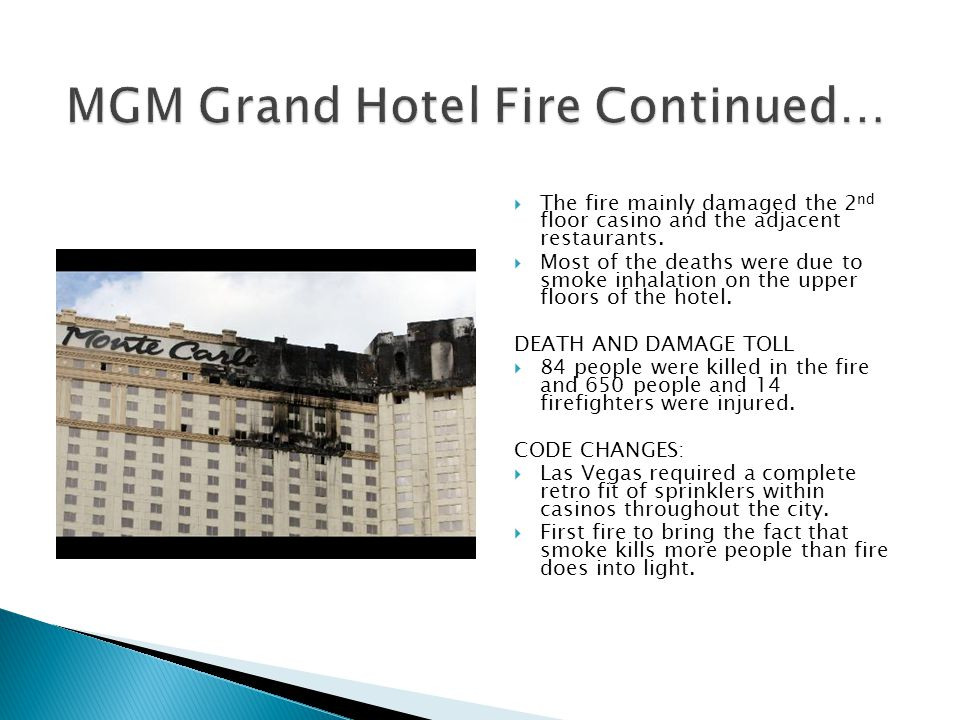  The fire mainly damaged the 2 nd floor casino and the adjacent restaurants.