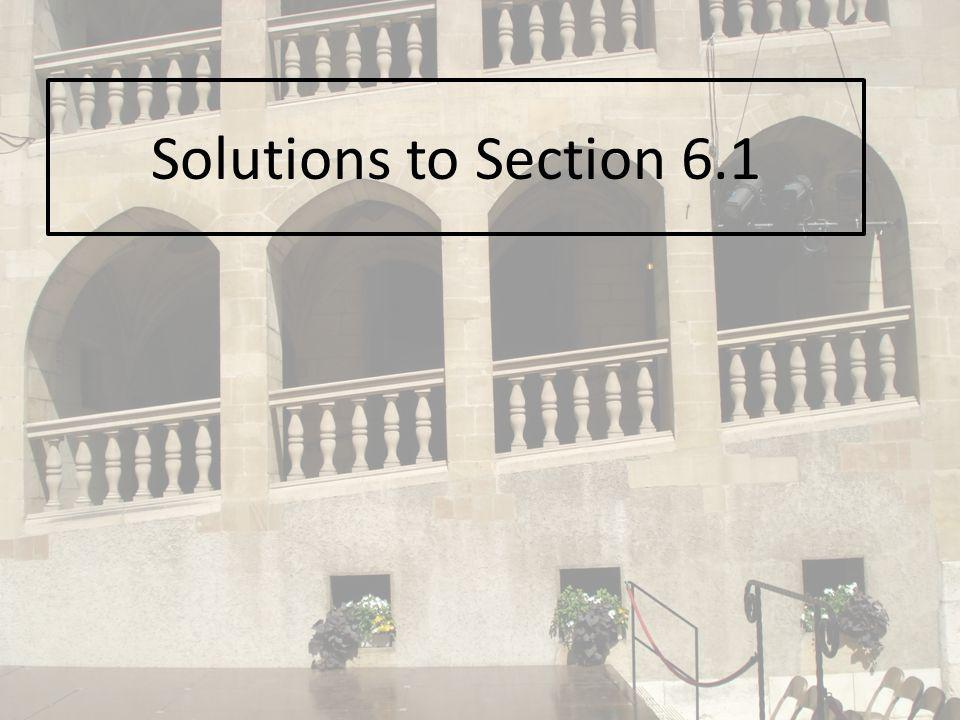 Solutions to Section 6.1
