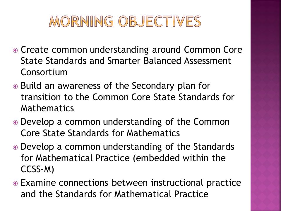  Develop understanding of the progression of the Geometry domain and the cluster of standards being aligned for the first unit to be implemented  Connect the Geometry progression to the first CCSS-M aligned unit that will be taught after the training  Discuss the implementation and feedback plan for the first unit to be aligned with the CCSS-M