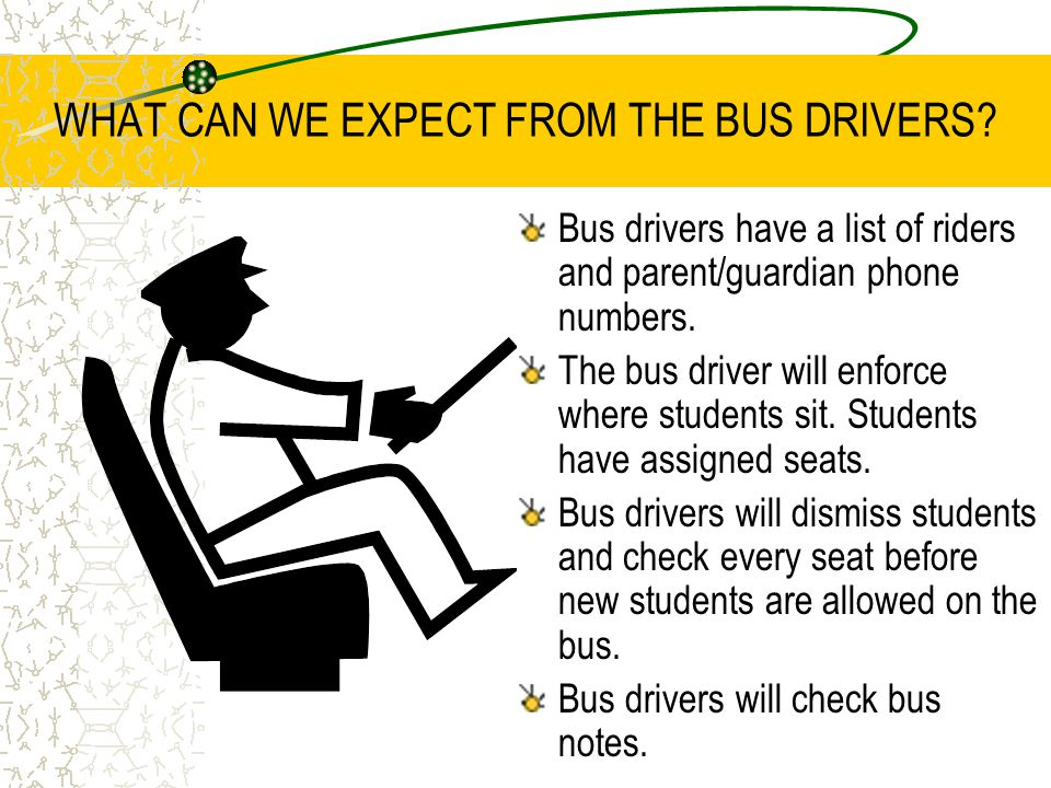 WHAT CAN WE EXPECT FROM THE BUS DRIVERS.