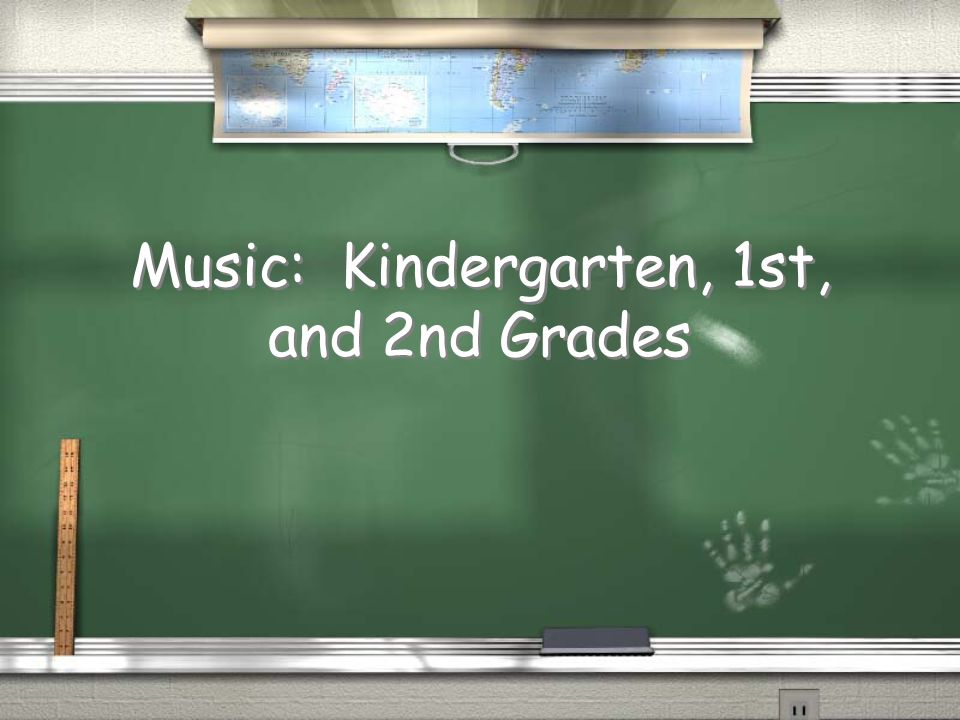 Music: Kindergarten, 1st, and 2nd Grades