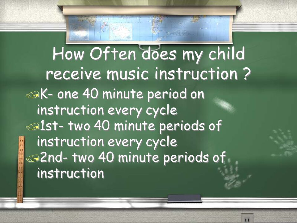 How Often does my child receive music instruction ? / K- one 40 minute period on instruction every cycle / 1st- two 40 minute periods of instruction e