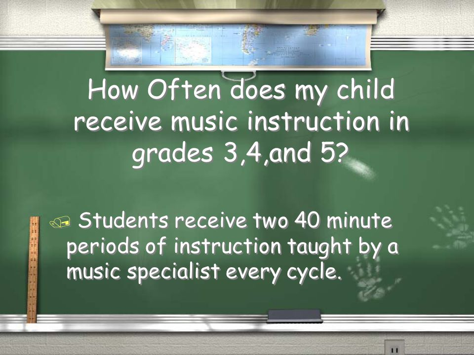 How Often does my child receive music instruction in grades 3,4,and 5.