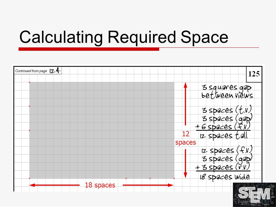 Calculating Required Space Overall Multiview Sketch Height? Overall Multiview Sketch Width? 18 spaces 12 spaces