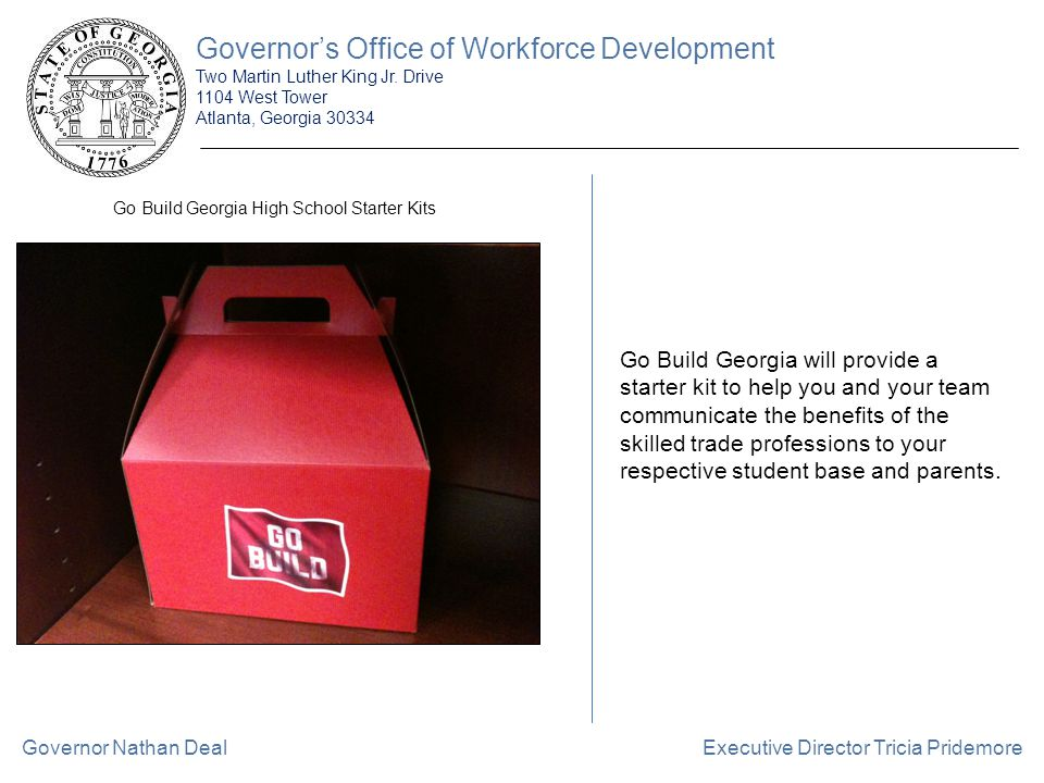 Governor's Office of Workforce Development Two Martin Luther King Jr. Drive 1104 West Tower Atlanta, Georgia 30334 Executive Director Tricia Pridemore