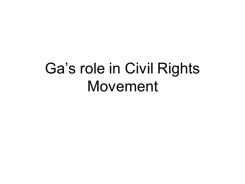 Ga's role in Civil Rights Movement