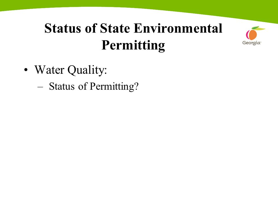 Status of State Environmental Permitting Water Quality: – Status of Permitting