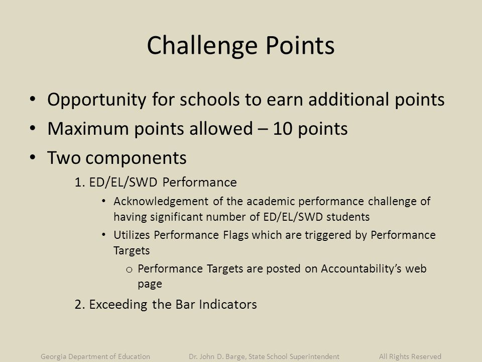 Challenge Points Opportunity for schools to earn additional points Maximum points allowed – 10 points Two components 1.