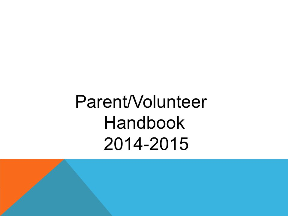 Parent/Volunteer Handbook 2014-2015