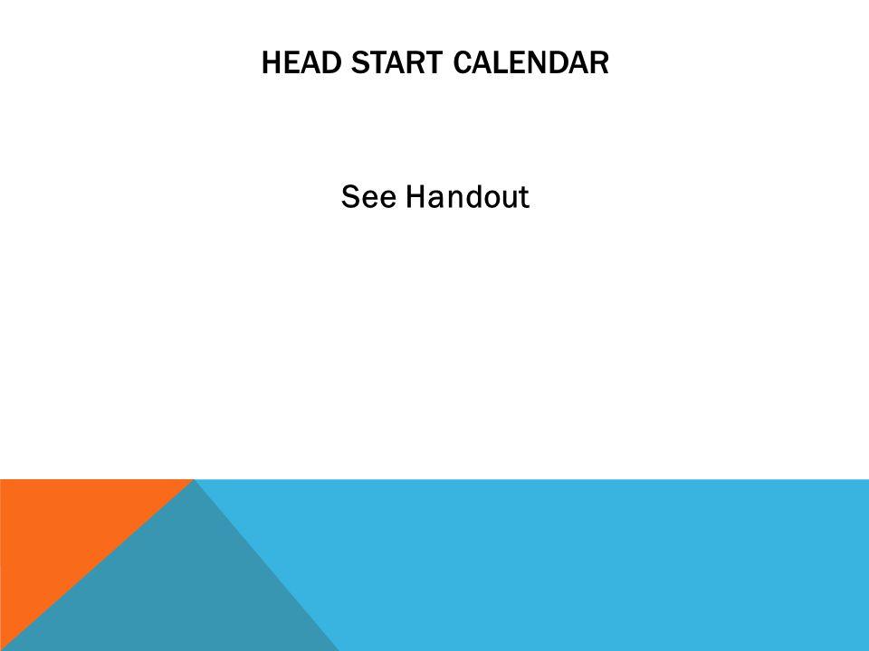 HEAD START CALENDAR See Handout