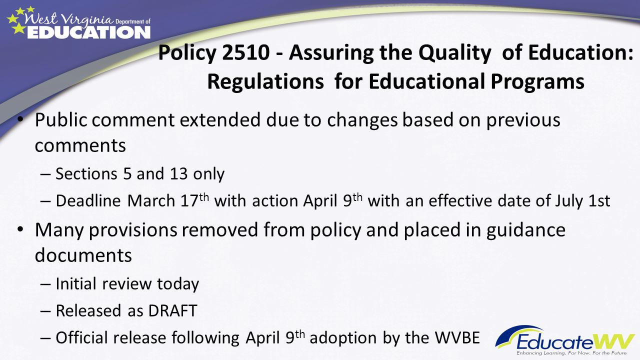 Policy 2510 - Assuring the Quality of Education: Regulations for Educational Programs Public comment extended due to changes based on previous comment