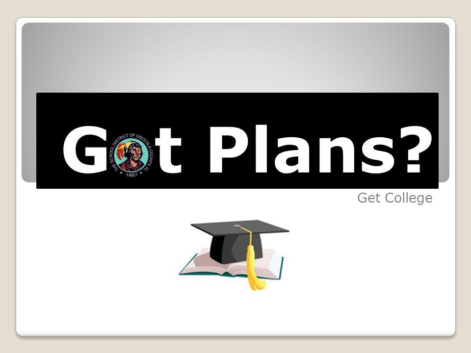 G t Plans? Get College