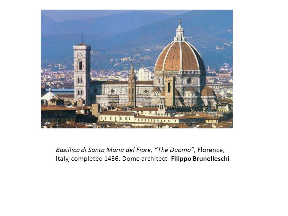 Basillica di Santa Maria del Fiore, The Duomo , Florence, Italy, completed 1436.
