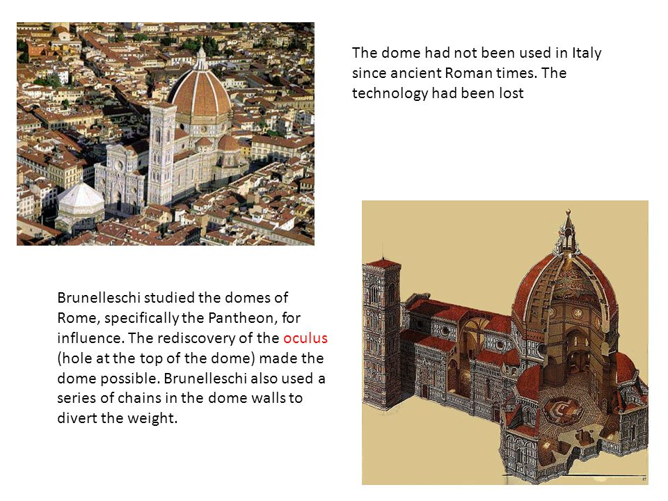The dome had not been used in Italy since ancient Roman times.