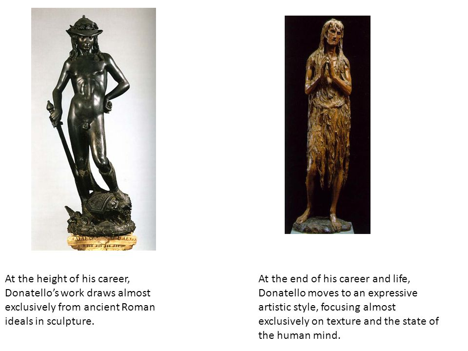 At the height of his career, Donatello's work draws almost exclusively from ancient Roman ideals in sculpture.