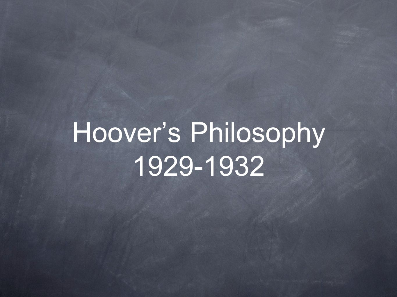 Hoover's Philosophy 1929-1932