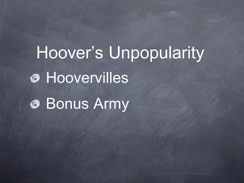 Hoover's Unpopularity Hoovervilles Bonus Army